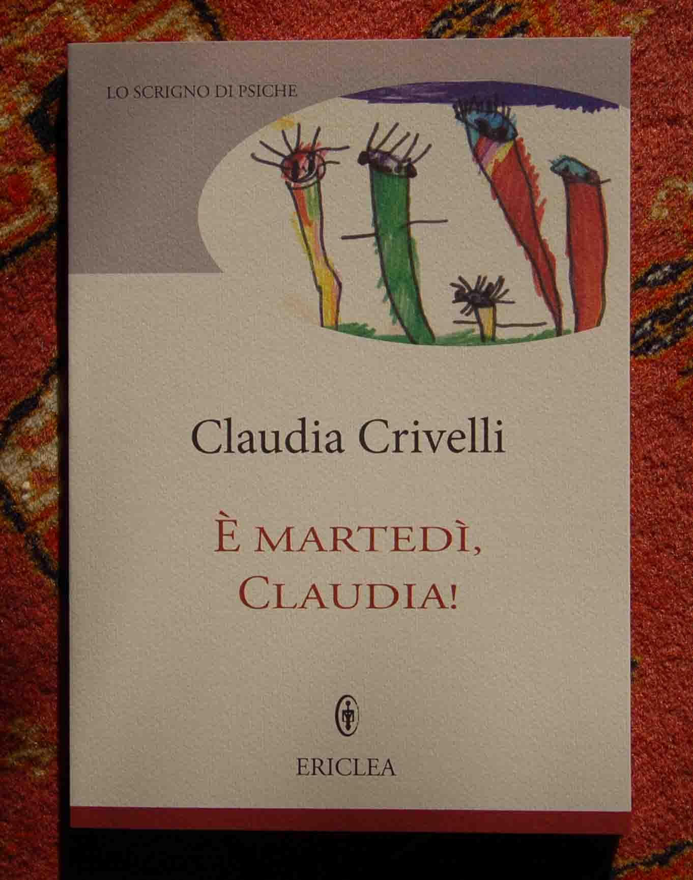 """""""È Martedì, Claudia"""" di Claudia Crivelli Barella"""